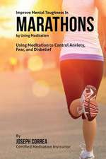 Improve Mental Toughness in Marathons by Using Meditation