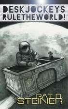 Desk Jockeys Rule the World!