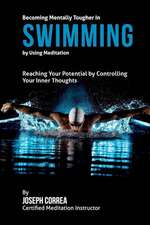 Becoming Mentally Tougher in Swimming by Using Meditation