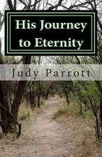 His Journey to Eternity