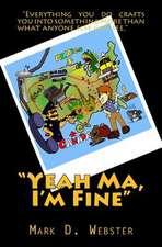 Yeah Ma, I'm Fine