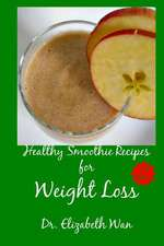 Healthy Smoothie Recipes for Weight Loss 2nd Edition