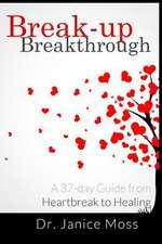 Break-Up Breakthrough