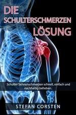 Die Schulterschmerzen Loesung