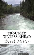 Troubled Waters Ahead