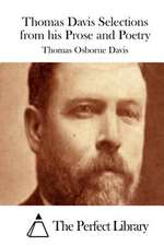 Thomas Davis Selections from His Prose and Poetry