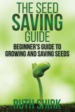 The Seed Saving Guide