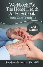 Workbook for the Home Health Aide Textbook