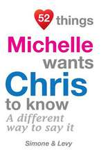 52 Things Michelle Wants Chris to Know