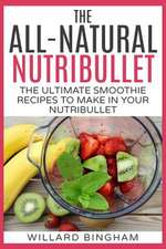 The All-Natural Nutribullet
