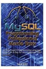 MySQL Programming Professional Made Easy