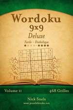 Wordoku 9x9 Deluxe - Facile a Diabolique - Volume 11 - 468 Grilles