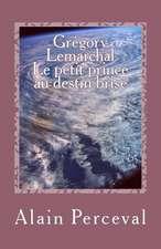 Gregory Lemarchal - Le Petit Prince Au Destin Brise