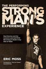 The Performing Strongman's Experience