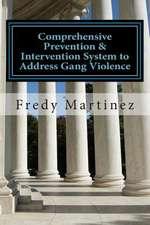 Comprehensive Prevention & Intervention System to Address Gang Violence