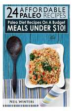 24 Affordable Paleo Recipes