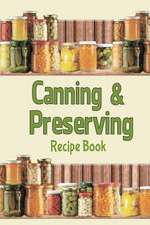Canning & Preserving Recipe Book