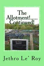 The Allotment!.....Continued!