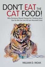 Don't Eat the Cat Food!