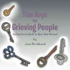 Five Keys for Grieving People