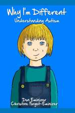 Why I'm Different: Understanding Autism