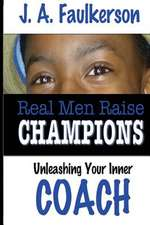 Real Men Raise Champions