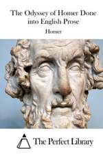 The Odyssey of Homer Done Into English Prose
