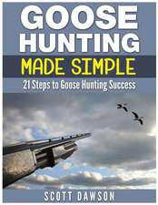 Goose Hunting Made Simple