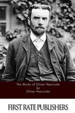 The Works of Oliver Heaviside