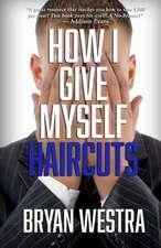 How I Give Myself Haircuts