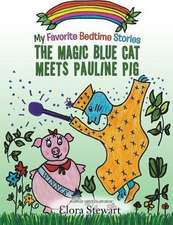 The Magic Blue Cat Meets Pauline Pig