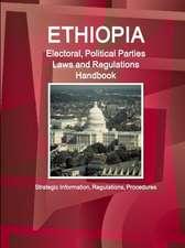 Ethiopia Electoral, Political Parties Laws and Regulations Handbook