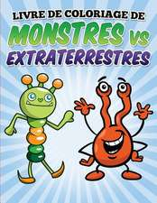 Livre de Coloriage de Monstres Vs Extraterrestres