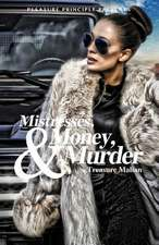 Mistresses, Money, and Murder