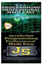 C++ Programming Professional Made Easy & JavaScript Professional Programming Made Easy