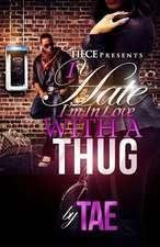 I Hate I'm in Love with a Thug 2