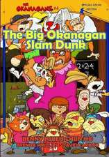 The Big Okanagan Slam Dunk (the Okanagans, No. 4) Special Color Edition