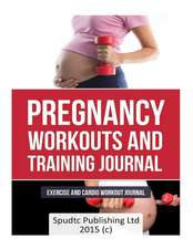 Pregnancy Workouts and Training Journal