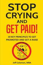Stop Crying and Get Paid