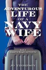 The Adventurous Life of a Navy Wife