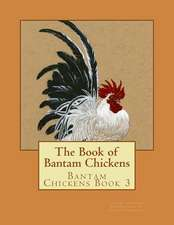 The Book of Bantam Chickens