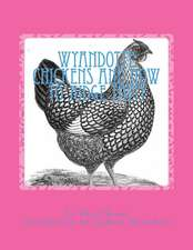 Wyandotte Chickens and How to Judge Them