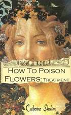 How to Poison Flowers