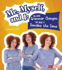 Me, Myself, and I--The More Grammar Changes, the More It Remains Th Same