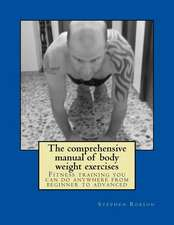 The Comprehensive Manual of Body Weight Exercises