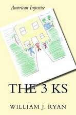 The 3 KS