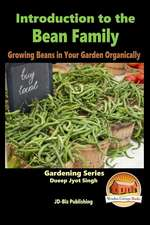 Introduction to the Bean Family - Growing Beans in Your Garden Organically