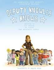 Deputy Knowles Knows