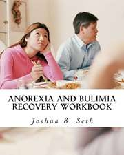 Anorexia and Bulimia Recovery Workbook
