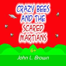 Crazy Bees and the Scared Martians